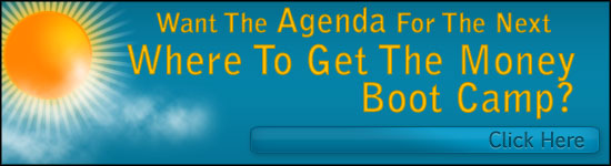 Click To See The Where To Get The Money Boot Camp Agenda